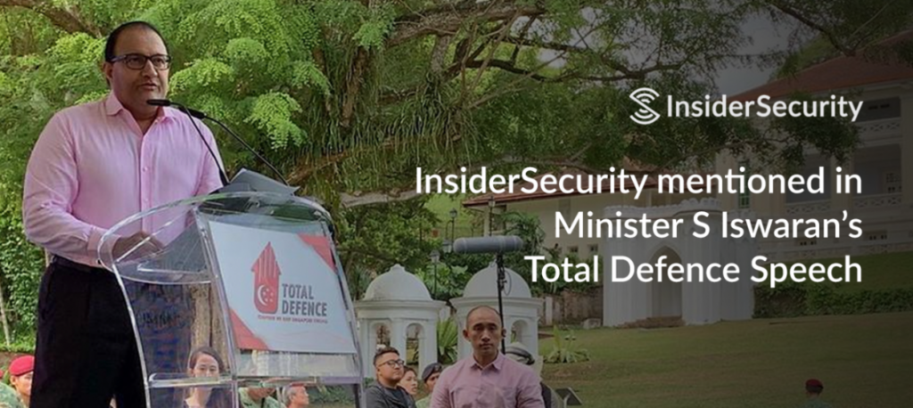 Minister S Iswaran cited InsiderSecurity in his Total Defence 2019 Speech.
